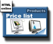 HTML online pricelist ~140Kbytes (Your browser is gzip compression enabled and this speeds up your download)